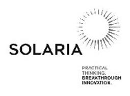 SOLARIA PRACTICAL THINKING. BREAKTHROUGH INNOVATION.
