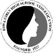 IOWA GIRLS HIGH SCHOOL ATHLETIC UNION FOUNDED 1927