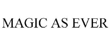MAGIC AS EVER