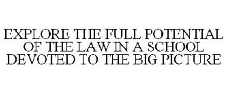 EXPLORE THE FULL POTENTIAL OF THE LAW IN A SCHOOL DEVOTED TO THE BIG PICTURE