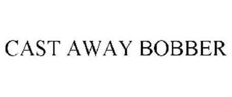 CAST AWAY BOBBER