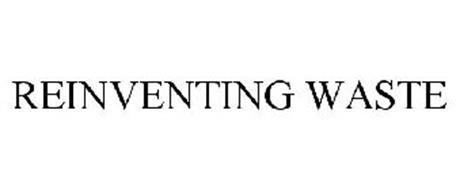 REINVENTING WASTE