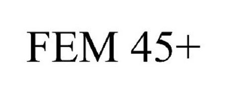 FEM 45+