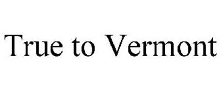 TRUE TO VERMONT