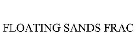 FLOATING SANDS FRAC