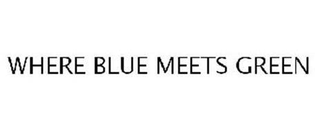 WHERE BLUE MEETS GREEN