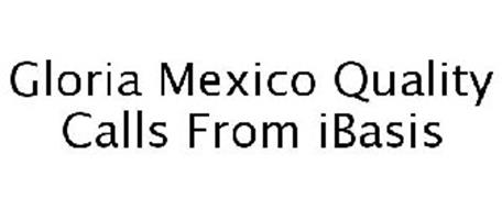 GLORIA MEXICO QUALITY CALLS FROM IBASIS