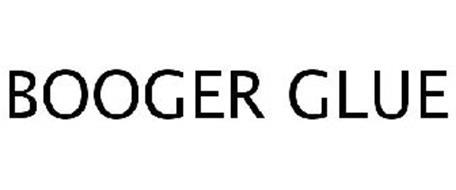 BOOGER GLUE