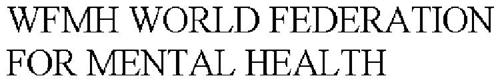 WFMH WORLD FEDERATION FOR MENTAL HEALTH