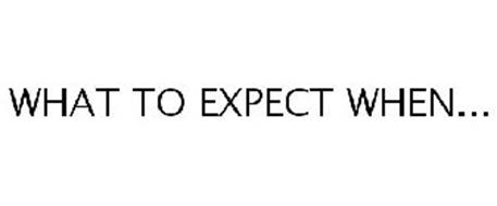WHAT TO EXPECT WHEN...