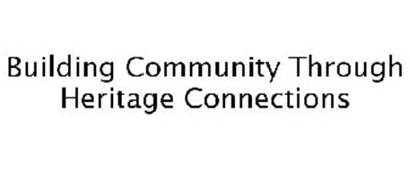 BUILDING COMMUNITY THROUGH HERITAGE CONNECTIONS