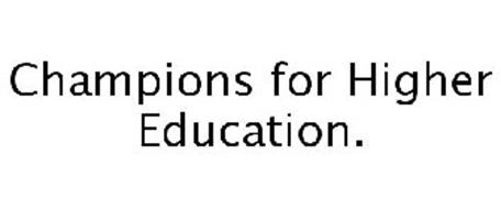 CHAMPIONS FOR HIGHER EDUCATION.
