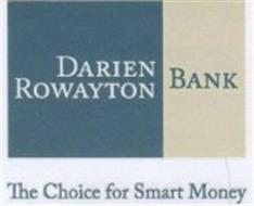DARIEN ROWAYTON BANK THE CHOICE FOR SMART MONEY