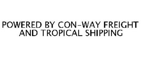 POWERED BY CON-WAY FREIGHT AND TROPICAL SHIPPING