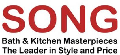 SONG BATH & KITCHEN MASTERPIECES THE LEADER IN STYLE AND PRICE