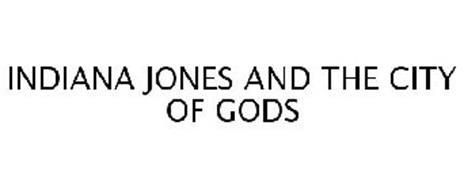 INDIANA JONES AND THE CITY OF GODS