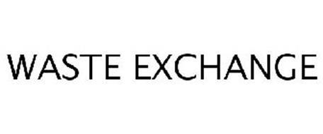 WASTE EXCHANGE
