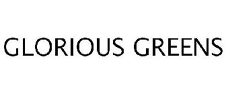 GLORIOUS GREENS