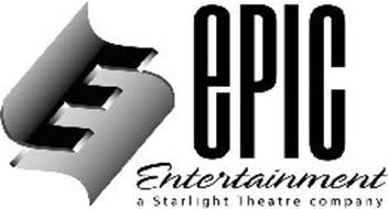 E EPIC ENTERTAINMENT A STARLIGHT THEATRE COMPANY