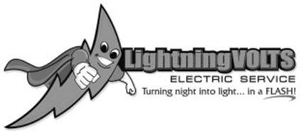 LIGHTNING VOLTS ELECTRIC SERVICE TURNING NIGHT INTO LIGHT ... IN A FLASH!