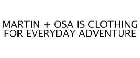 MARTIN + OSA IS CLOTHING FOR EVERYDAY ADVENTURE