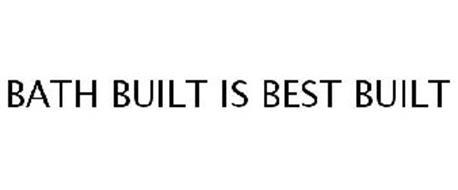BATH BUILT IS BEST BUILT