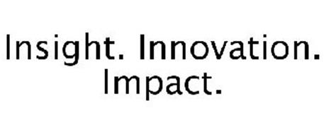 INSIGHT. INNOVATION. IMPACT.
