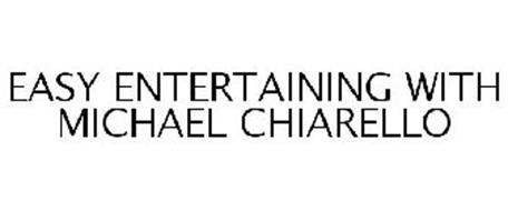 EASY ENTERTAINING WITH MICHAEL CHIARELLO