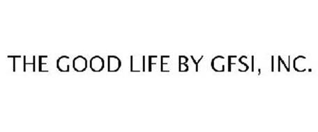THE GOOD LIFE BY GFSI, INC.