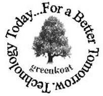 GREENKOAT TECHNOLOGY TODAY...FOR A BETTER TOMORROW.
