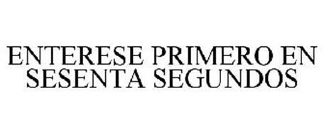 ENTERESE PRIMERO EN SESENTA SEGUNDOS