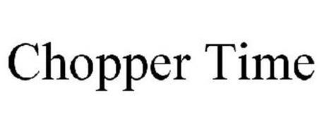 CHOPPER TIME