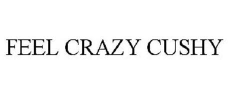 FEEL CRAZY CUSHY
