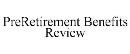 PRERETIREMENT BENEFITS REVIEW
