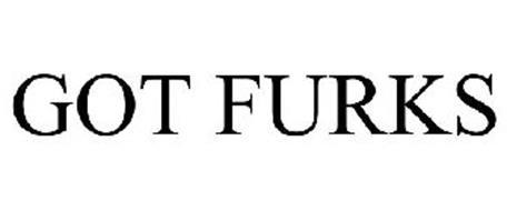 GOT FURKS