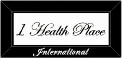 1 HEALTH PLACE INTERNATIONAL