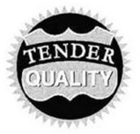 TENDER QUALITY