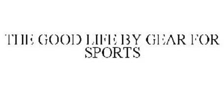 THE GOOD LIFE BY GEAR FOR SPORTS