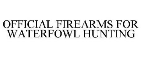 OFFICIAL FIREARMS FOR WATERFOWL HUNTING