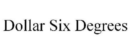 DOLLAR SIX DEGREES