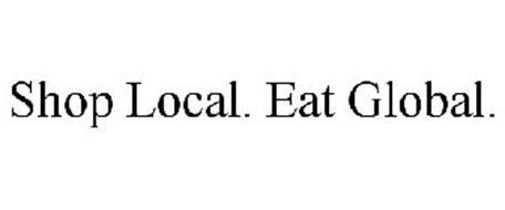 SHOP LOCAL. EAT GLOBAL.
