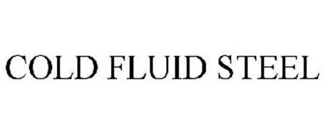 COLD FLUID STEEL