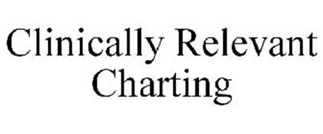 CLINICALLY RELEVANT CHARTING