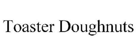 TOASTER DOUGHNUTS