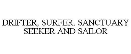 DRIFTER, SURFER, SANCTUARY SEEKER AND SAILOR
