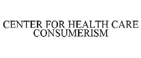 CENTER FOR HEALTH CARE CONSUMERISM