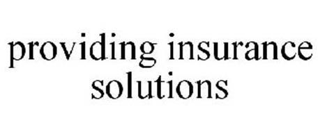 PROVIDING INSURANCE SOLUTIONS