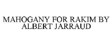 MAHOGANY FOR RAKIM BY ALBERT JARRAUD