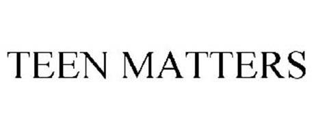 TEEN MATTERS