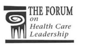 THE FORUM ON HEALTH CARE LEADERSHIP